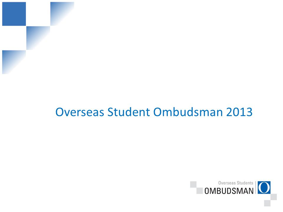 Overseas Student Ombudsman 2013