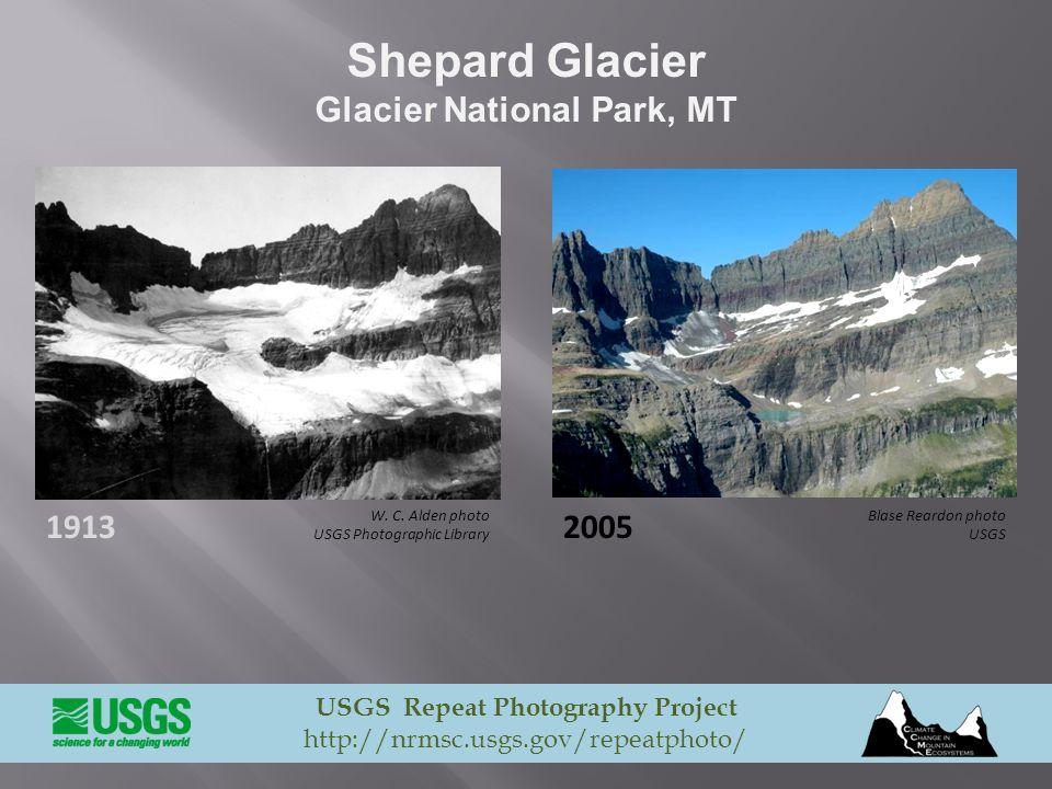 Shepard Glacier Glacier National Park, MT USGS Repeat Photography Project http://nrmsc.usgs.gov/repeatphoto/ Blase Reardon photo USGS 2005 W. C. Alden