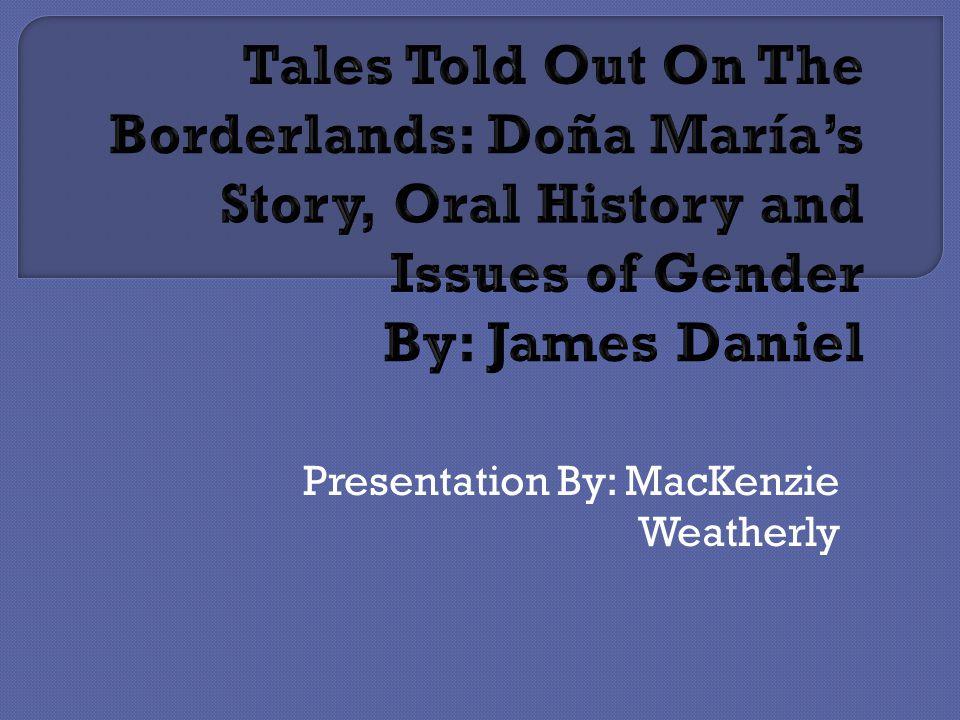 Presentation By: MacKenzie Weatherly
