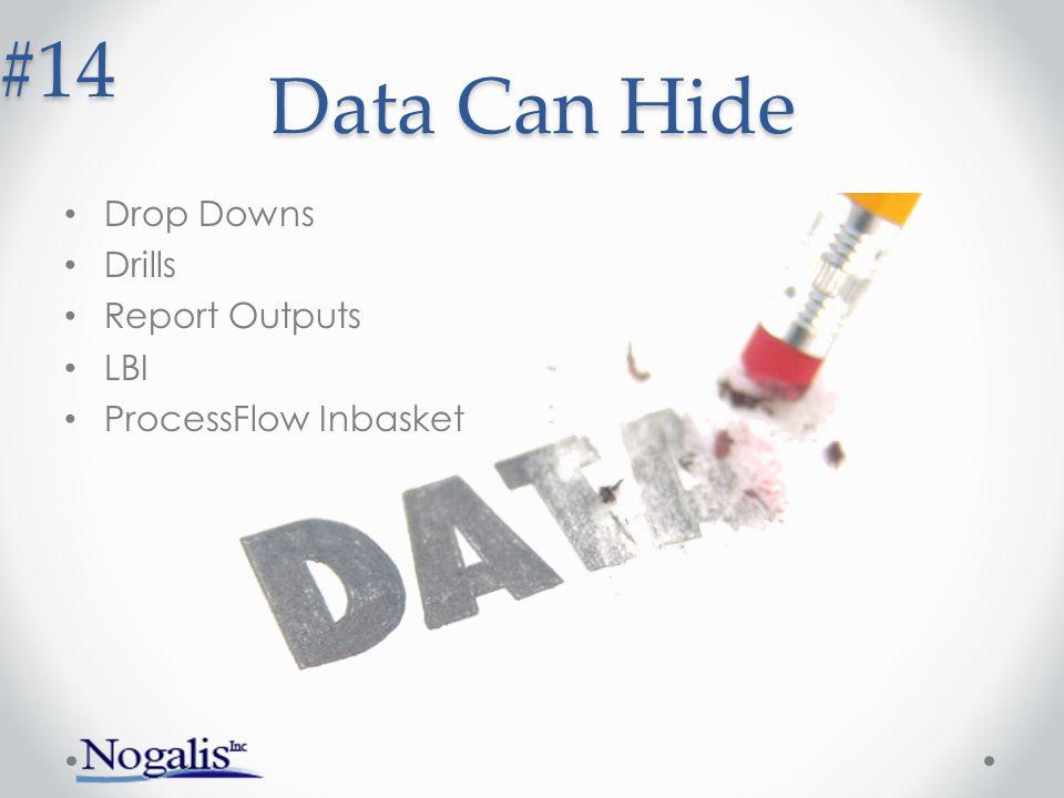Data Can Hide Drop Downs Drills Report Outputs LBI ProcessFlow Inbasket #14
