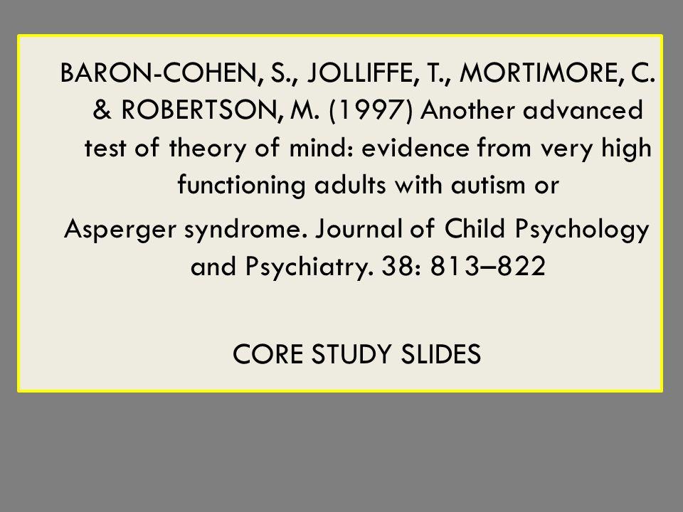 BARON-COHEN, S., JOLLIFFE, T., MORTIMORE, C. & ROBERTSON, M.
