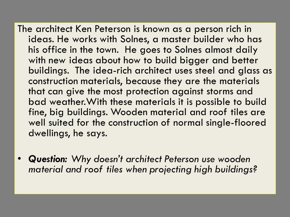 The architect Ken Peterson is known as a person rich in ideas.