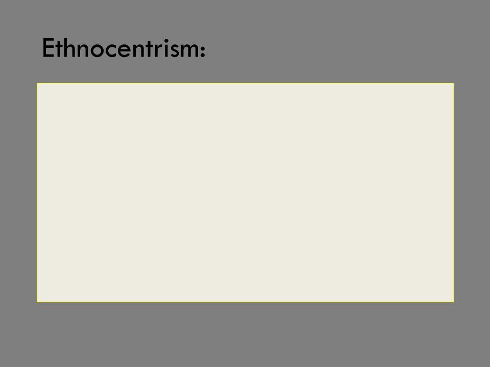 Ethnocentrism: