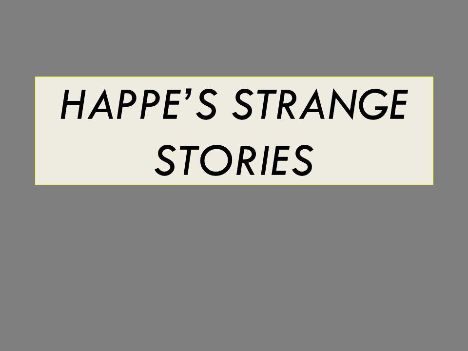 HAPPE'S STRANGE STORIES