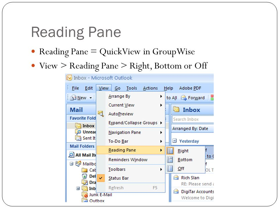 Reading Pane Reading Pane = QuickView in GroupWise View > Reading Pane > Right, Bottom or Off