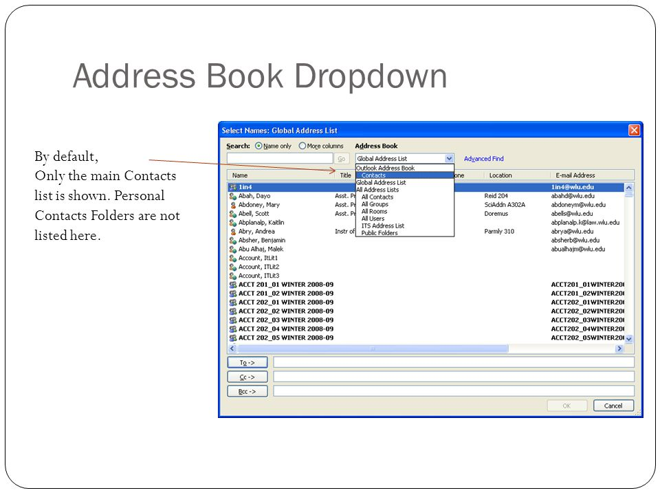 Address Book Dropdown By default, Only the main Contacts list is shown.