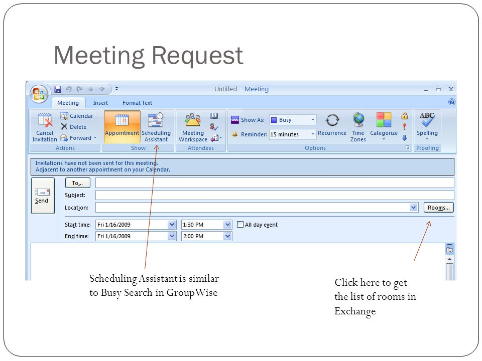 Meeting Request Click here to get the list of rooms in Exchange Scheduling Assistant is similar to Busy Search in GroupWise
