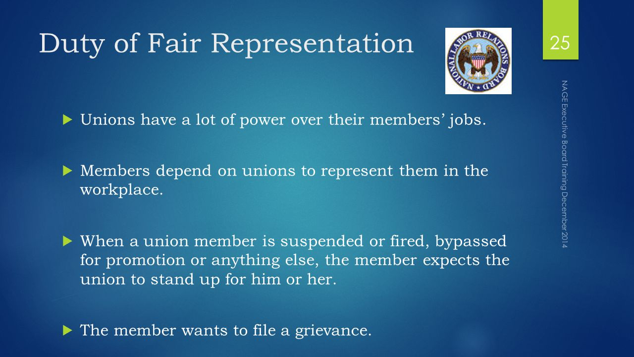 Duty of Fair Representation  Unions have a lot of power over their members' jobs.