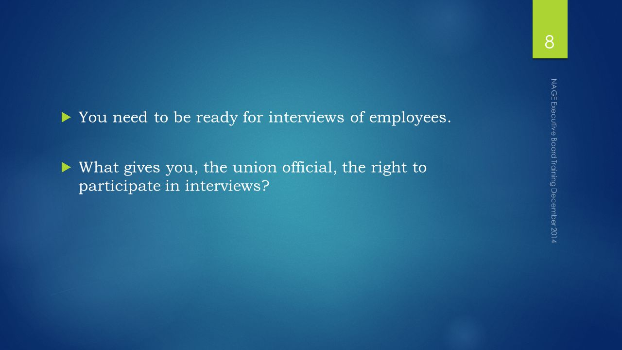  You need to be ready for interviews of employees.