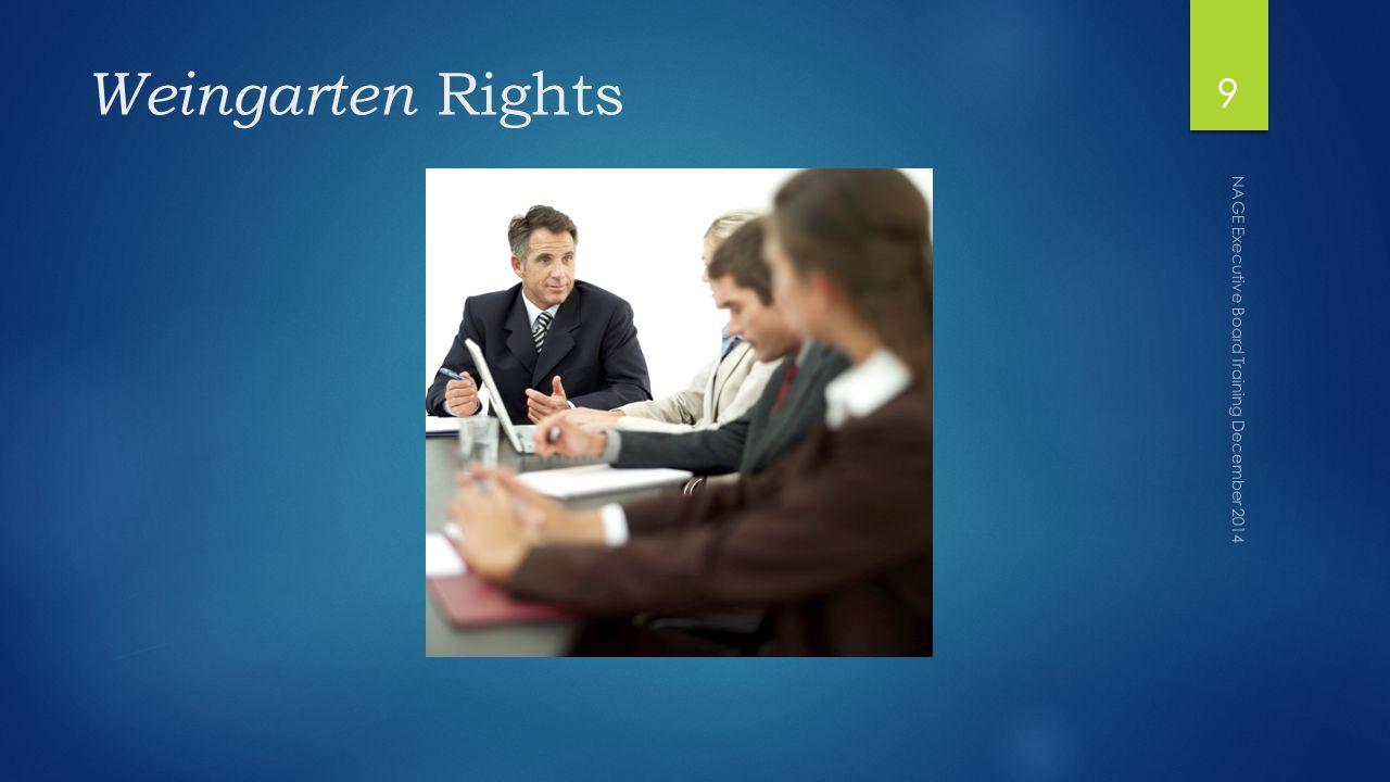 Weingarten Rights NAGE Executive Board Training December 2014 9