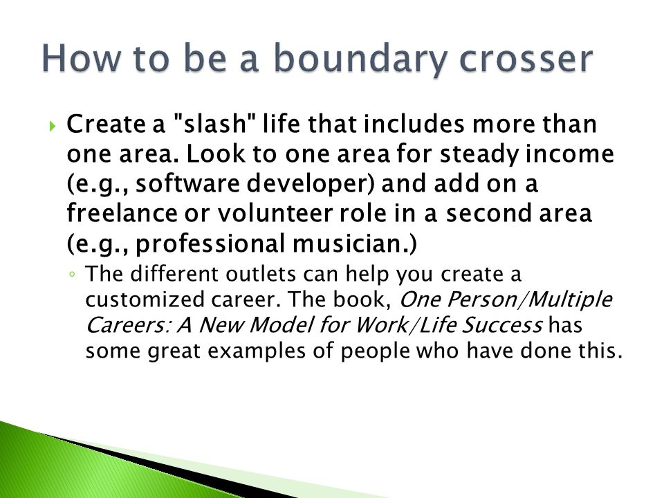  Create a slash life that includes more than one area.