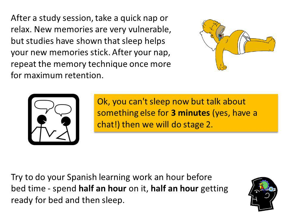 After a study session, take a quick nap or relax.