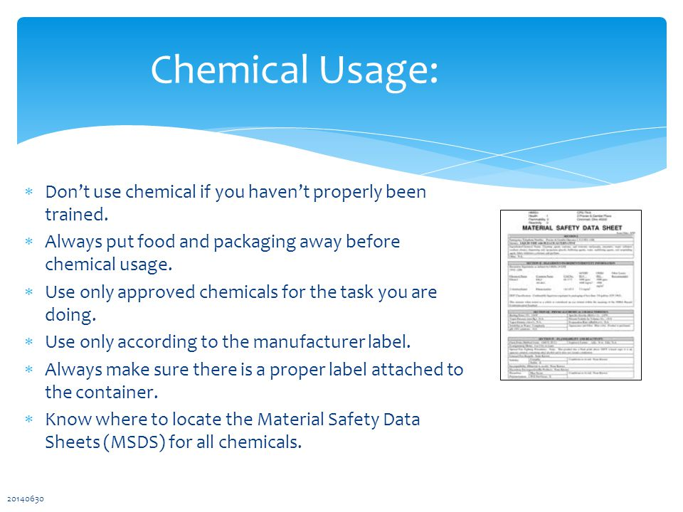  Don't use chemical if you haven't properly been trained.