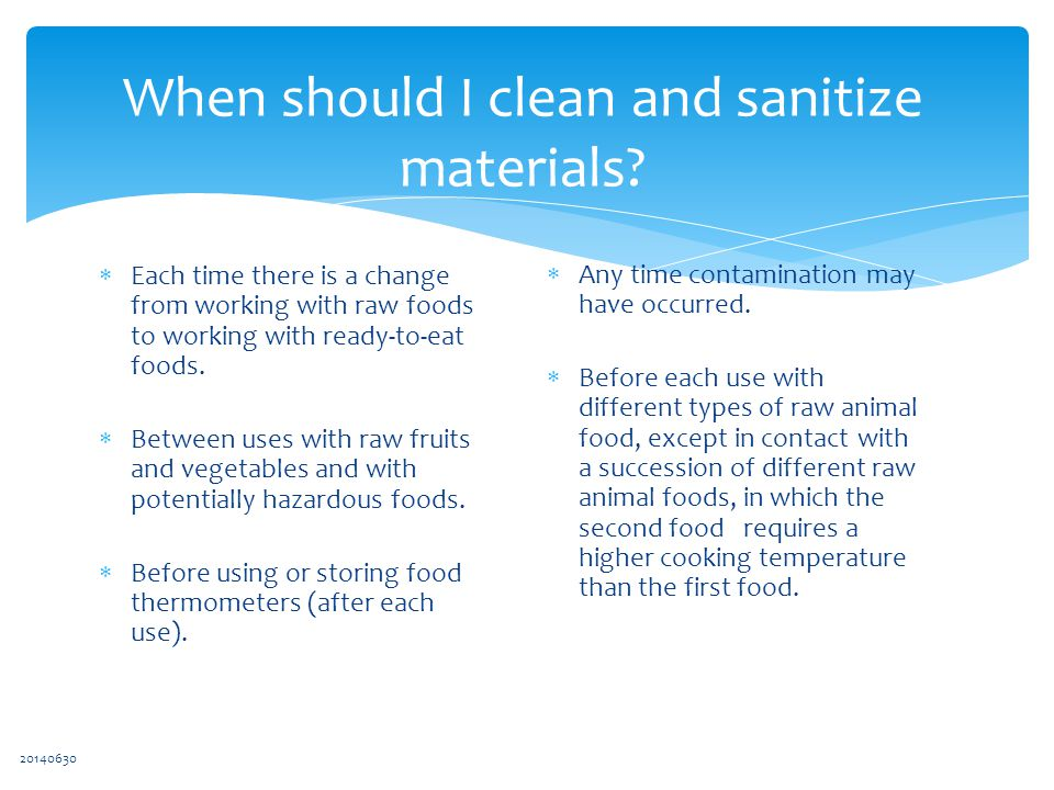 When should I clean and sanitize materials.