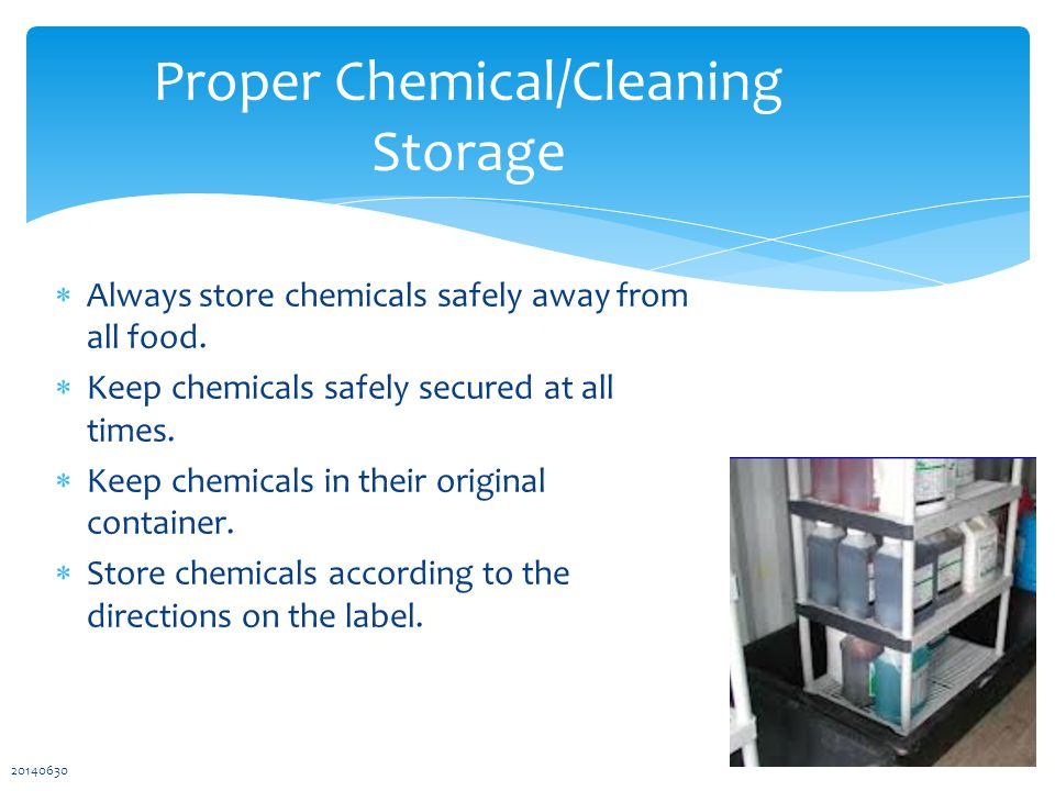  Always store chemicals safely away from all food.