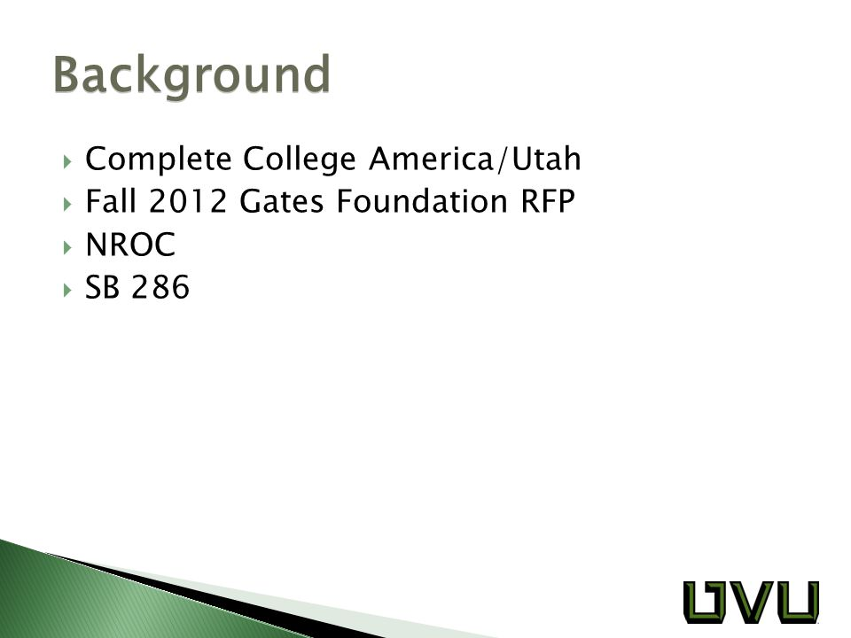  Complete College America/Utah  Fall 2012 Gates Foundation RFP  NROC  SB 286 Background