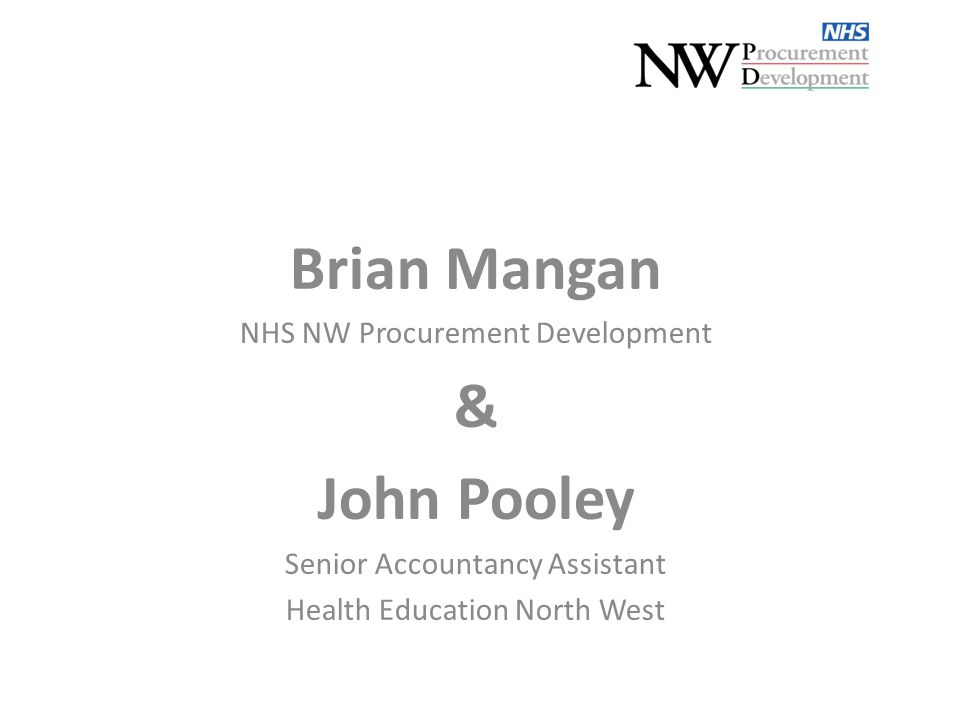 Brian Mangan NHS NW Procurement Development & John Pooley Senior Accountancy Assistant Health Education North West