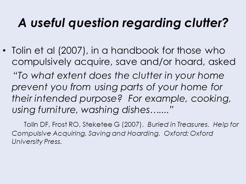 A useful question regarding clutter.