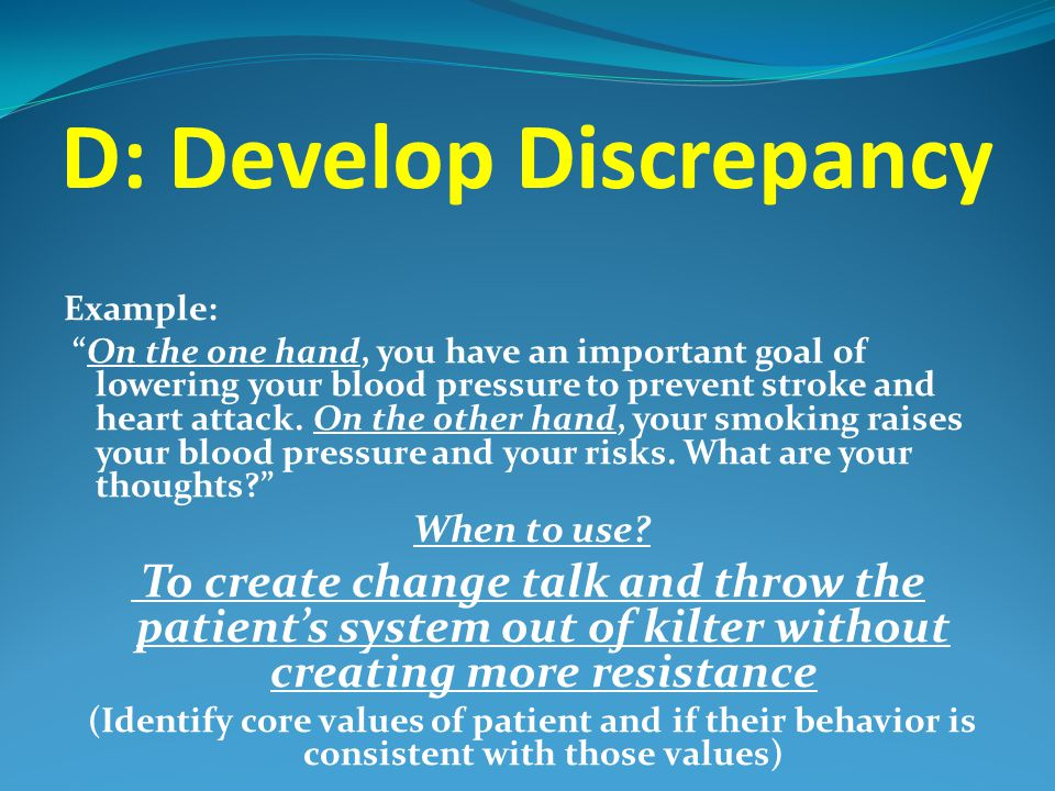 """D: Develop Discrepancy Example: """"On the one hand, you have an important goal of lowering your blood pressure to prevent stroke and heart attack. On th"""