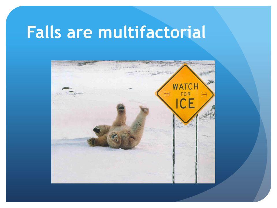 Falls are multifactorial