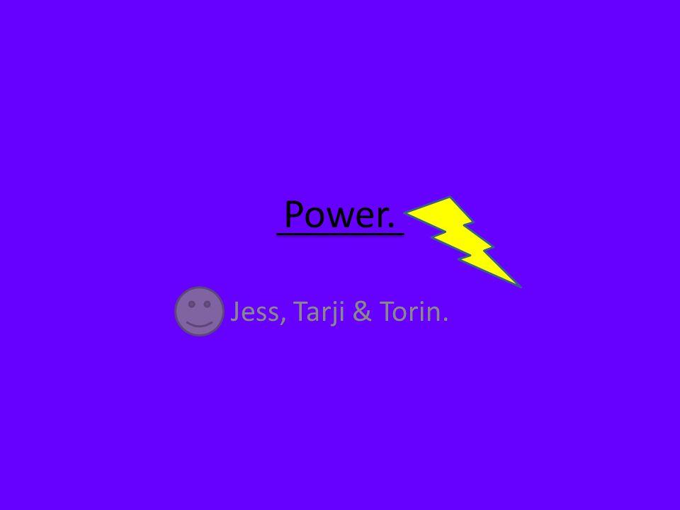 Power. Jess, Tarji & Torin.