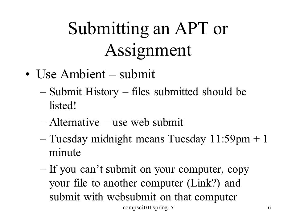 Submitting an APT or Assignment Use Ambient – submit –Submit History – files submitted should be listed.