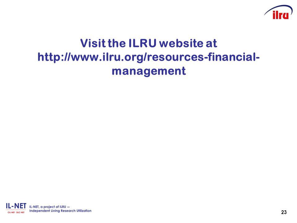 23 Visit the ILRU website at http://www.ilru.org/resources-financial- management