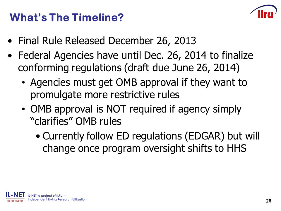 26 What's The Timeline? Final Rule Released December 26, 2013 Federal Agencies have until Dec. 26, 2014 to finalize conforming regulations (draft due