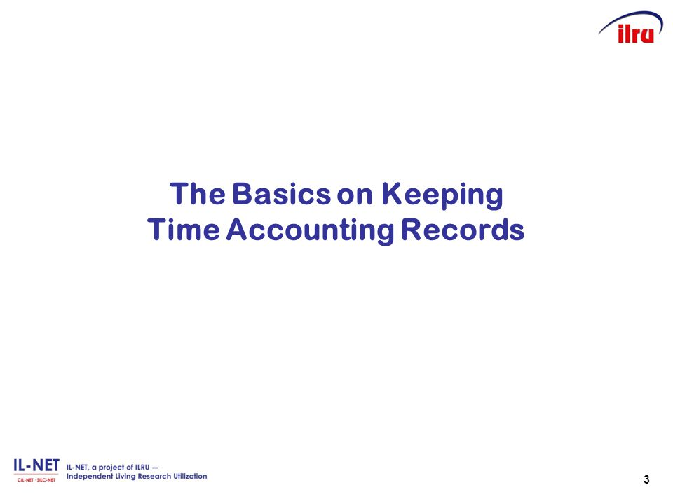 3 The Basics on Keeping Time Accounting Records