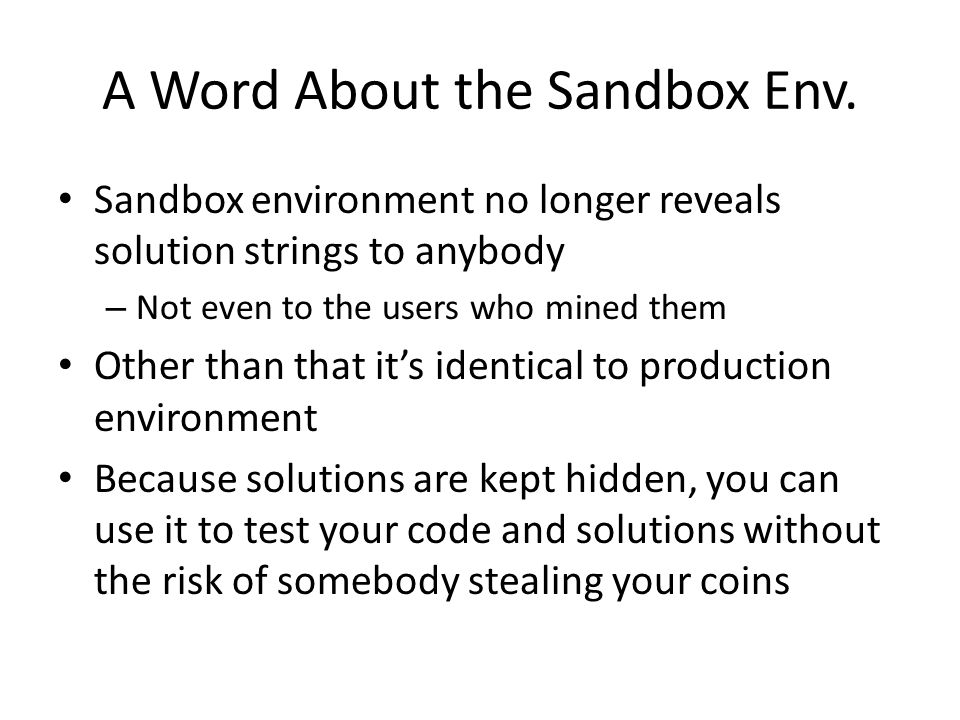A Word About the Sandbox Env.