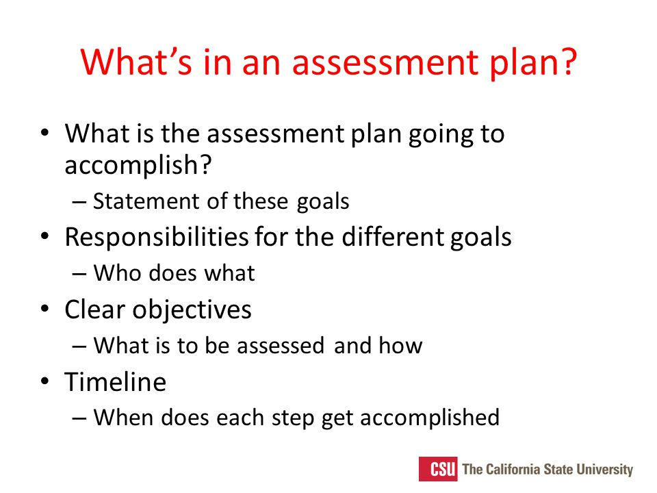 What's in an assessment plan. What is the assessment plan going to accomplish.