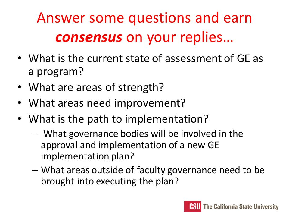 Answer some questions and earn consensus on your replies… What is the current state of assessment of GE as a program.