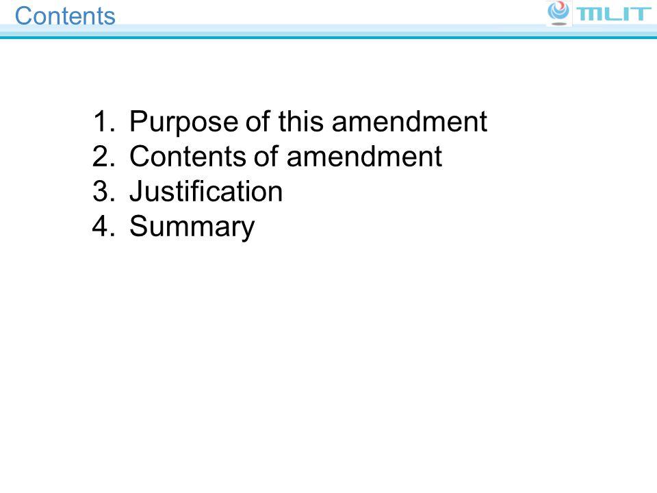 Contents 1. Purpose of this amendment 2. Contents of amendment 3. Justification 4. Summary