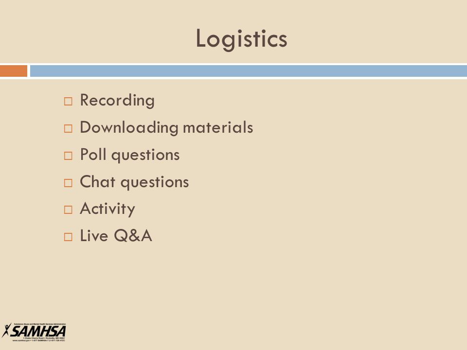 Logistics  Recording  Downloading materials  Poll questions  Chat questions  Activity  Live Q&A