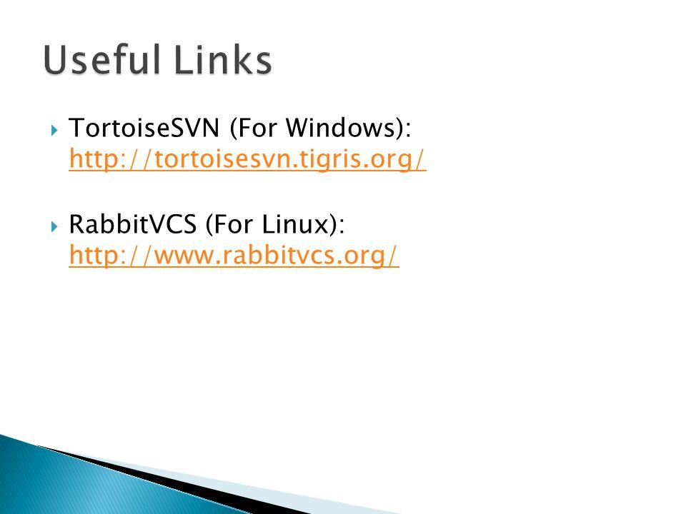  TortoiseSVN (For Windows): http://tortoisesvn.tigris.org/ http://tortoisesvn.tigris.org/  RabbitVCS (For Linux): http://www.rabbitvcs.org/ http://www.rabbitvcs.org/