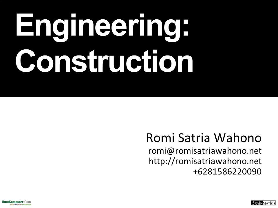 Software Engineering: Construction Romi Satria Wahono romi@romisatriawahono.net http://romisatriawahono.net +6281586220090