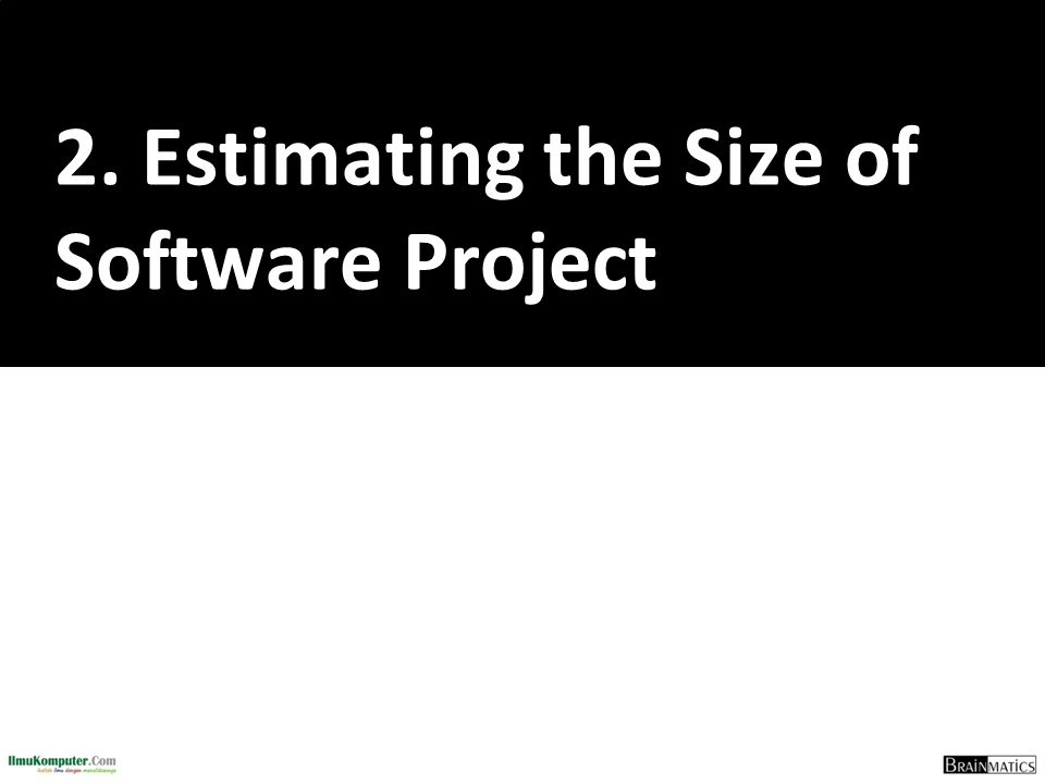 2. Estimating the Size of Software Project