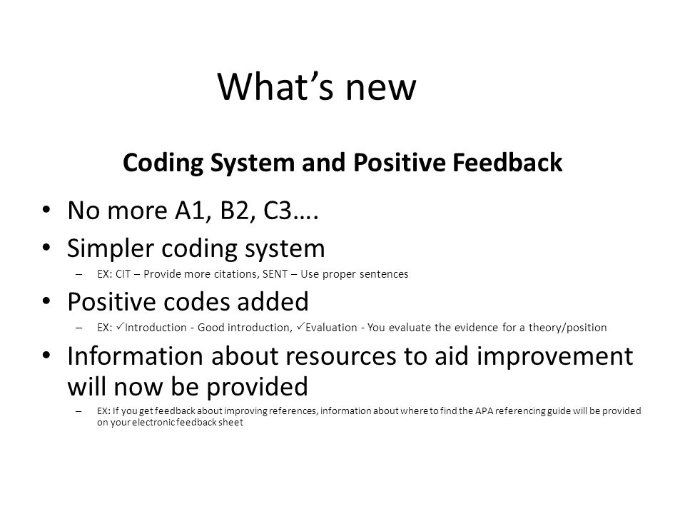 What's new Coding System and Positive Feedback No more A1, B2, C3….