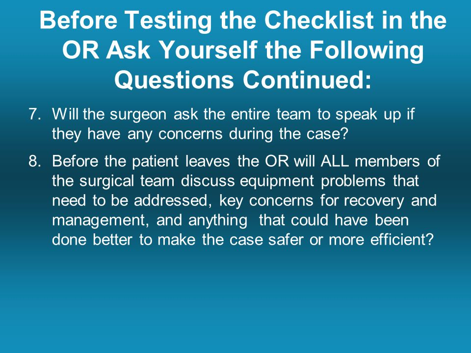 7.Will the surgeon ask the entire team to speak up if they have any concerns during the case.