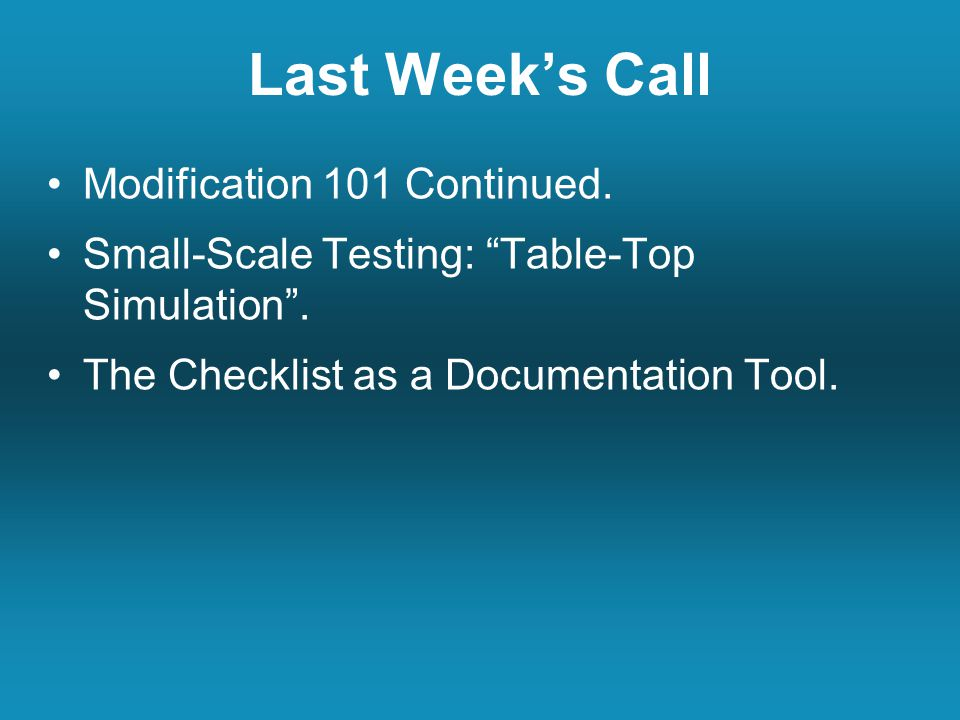 This Week's Homework Test the checklist with one team and modify if necessary.