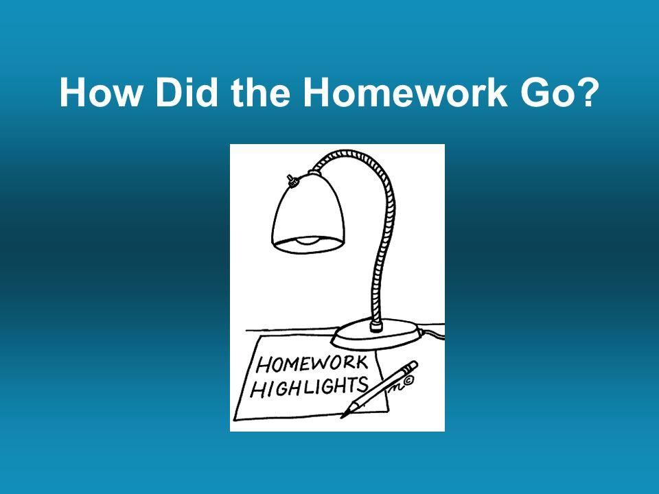 How Did the Homework Go?