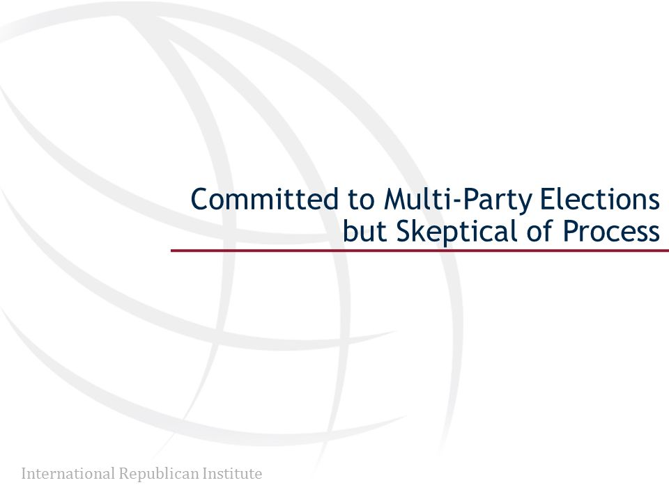 International Republican Institute Committed to Multi-Party Elections but Skeptical of Process