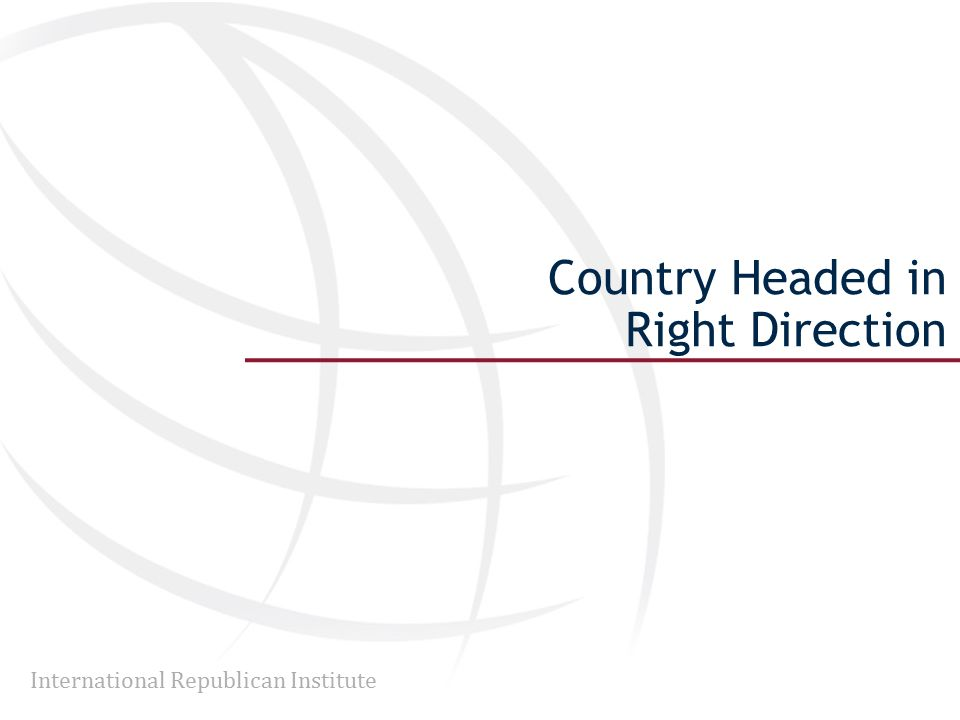 International Republican Institute Country Headed in Right Direction