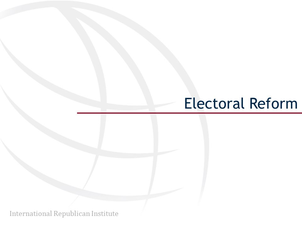 International Republican Institute Electoral Reform