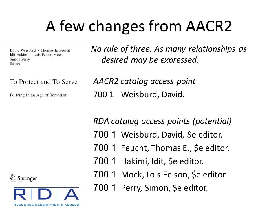 A few changes from AACR2 No rule of three.As many relationships as desired may be expressed.