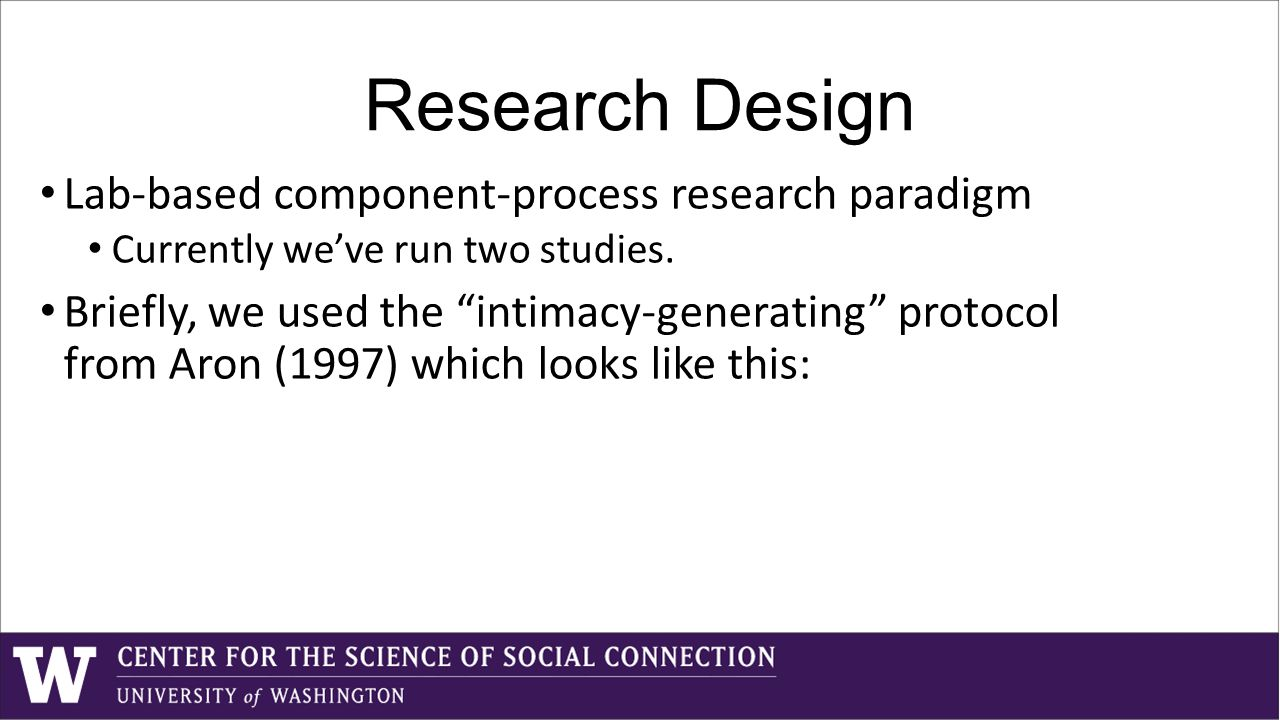 Research Design Lab-based component-process research paradigm Currently we've run two studies.