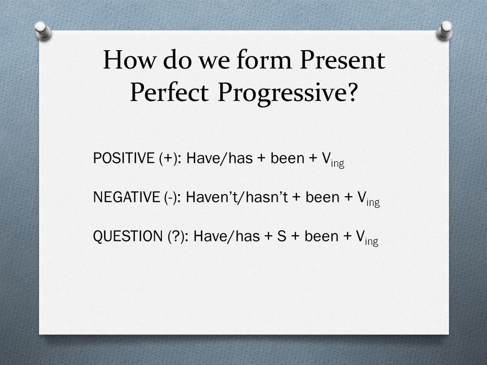When do we use Present Perfect Progressive.