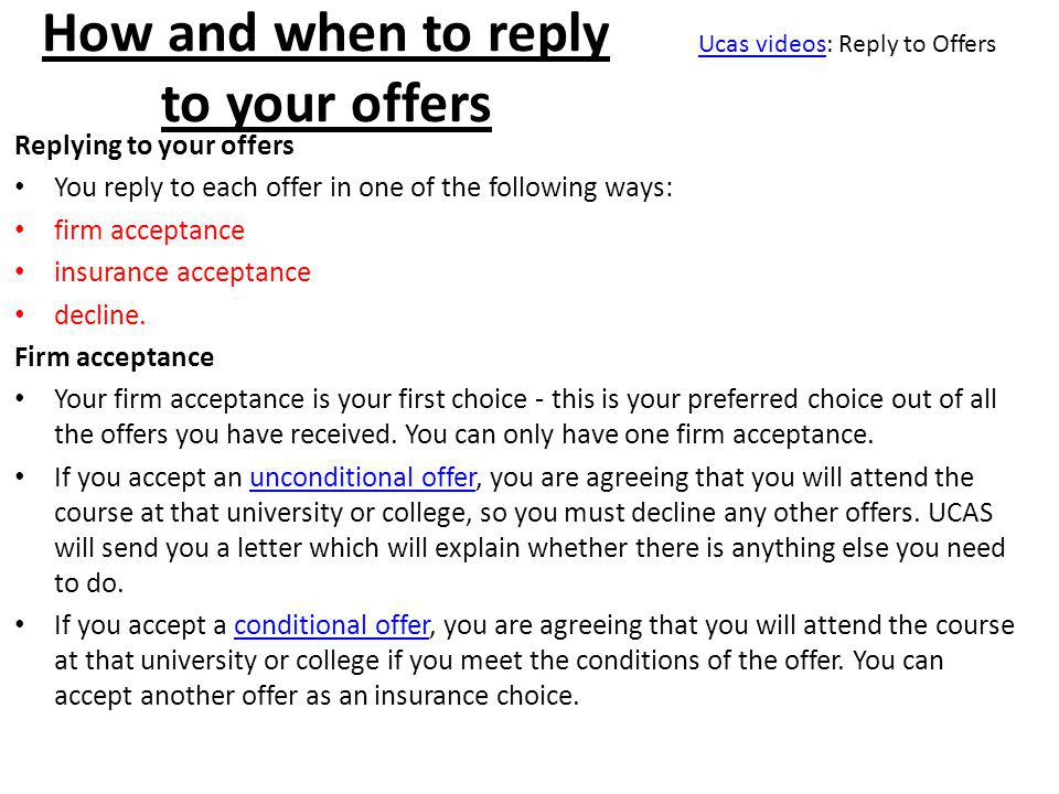 How and when to reply to your offers Replying to your offers You reply to each offer in one of the following ways: firm acceptance insurance acceptance decline.