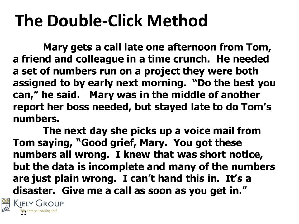 25 Mary gets a call late one afternoon from Tom, a friend and colleague in a time crunch.