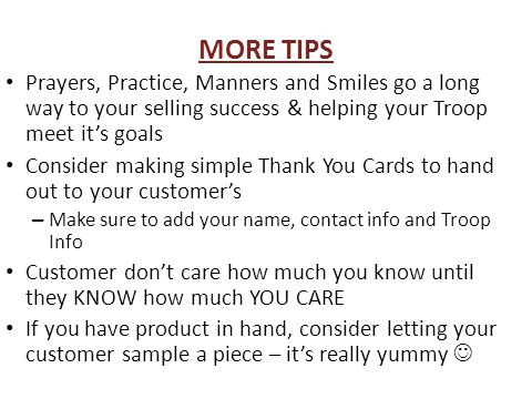 FOR EVEN MORE TIPS Go to our Sales Tips Page – Tips from Troops nationwideSales Tips Page Praying, Planning & Communicating are Keys to a Successful Fundraiser.